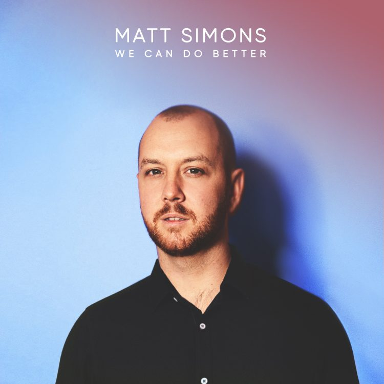 We Can Do Better - Single by Matt Simons