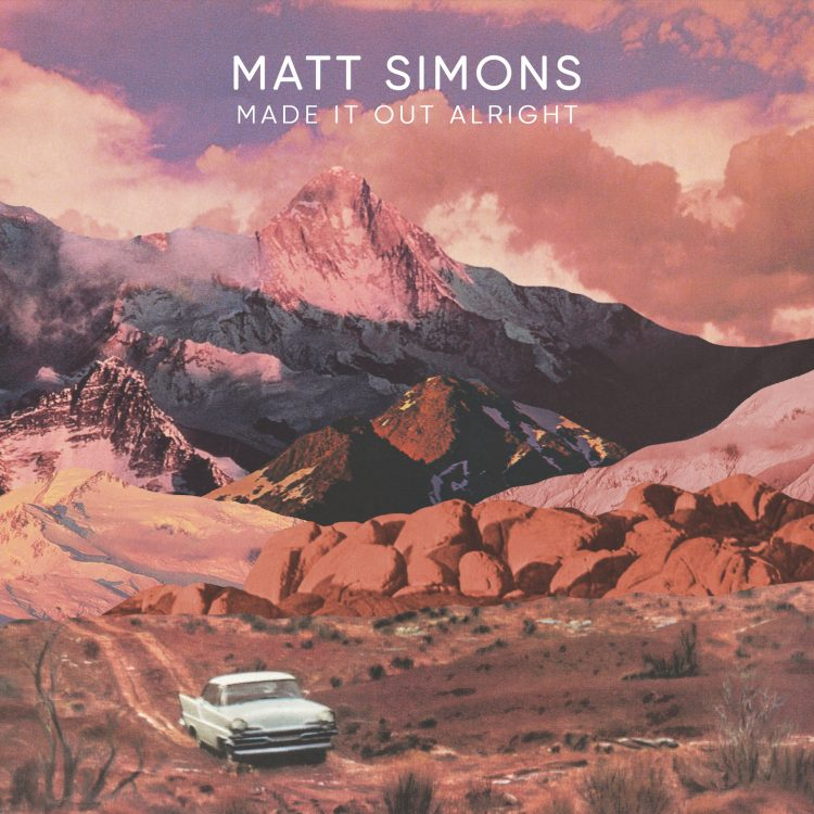 Made It Out Alright - Single by Matt Simons