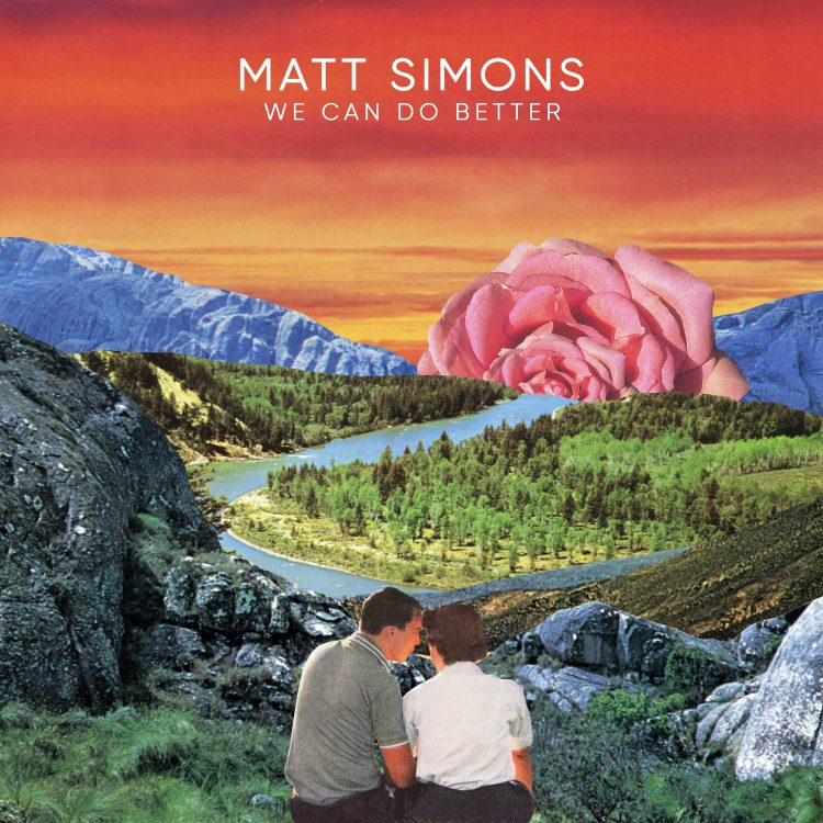 Matt Simons Single - We Can Do Better