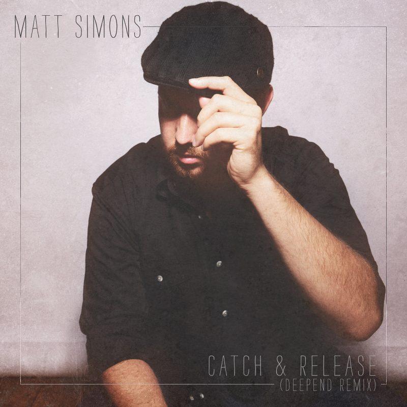 Catch & Release (Deluxe Edition) - Updates of Matt Simons