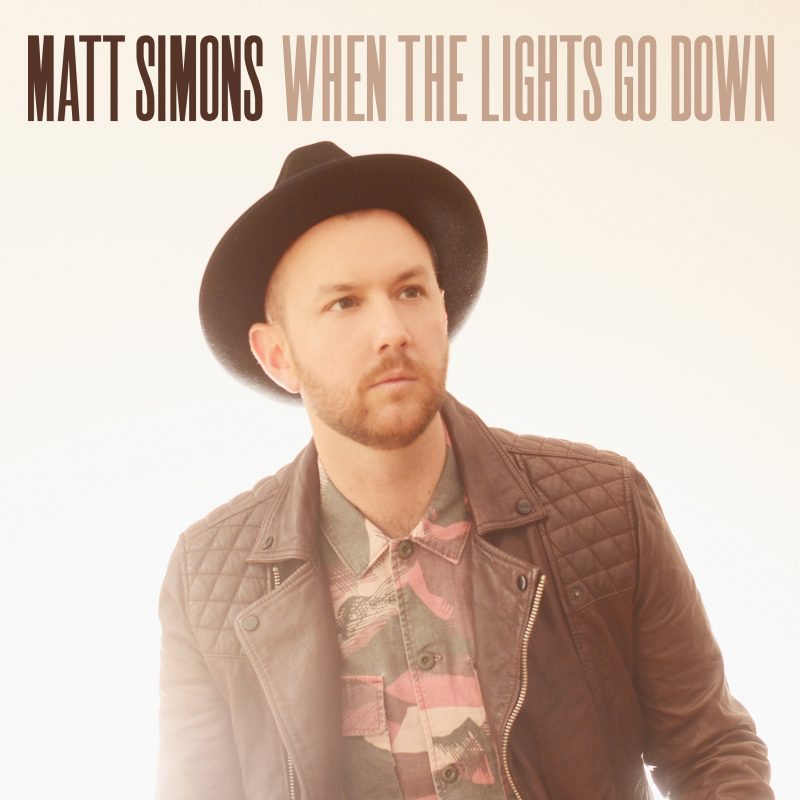 When The Lights Go Down - Updates of Matt Simons