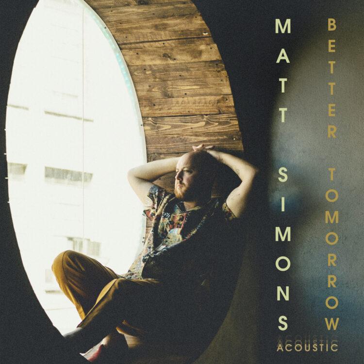 Better Tomorrow Acoustic Version - Single by Matt Simons